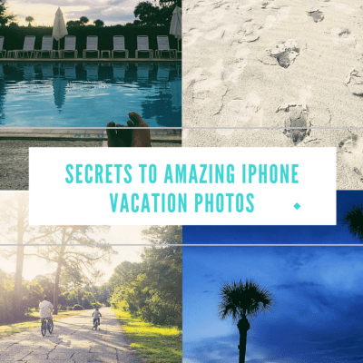 Secrets to Amazing iPhone Vacation Photos