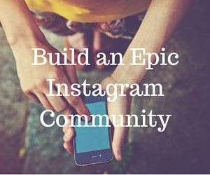 Learn how to Build an Instagram community through this FREE 5 day E-Course! Sign up NOW at http://bit.ly/1NWL7cc