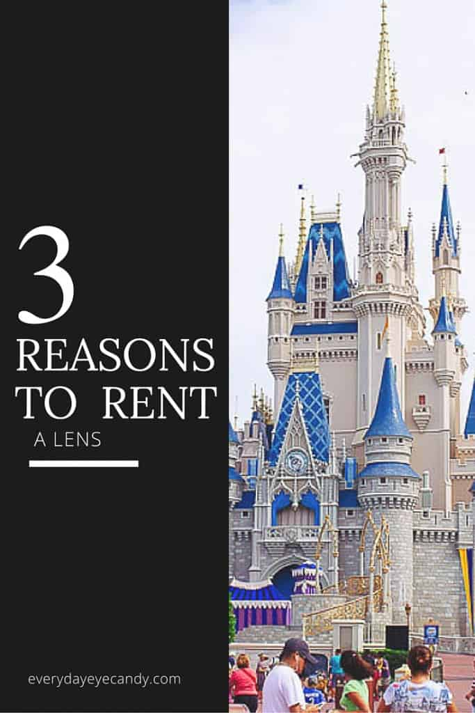 Have you ever wanted to rent a lens? I am sharing 3 reasons to rent a lens for your next vacation.