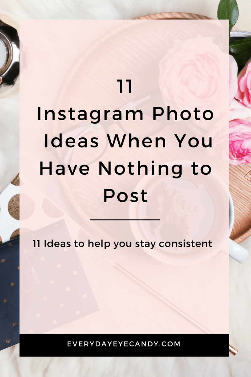 want to be more consistent on Instagram but afraid to run out of things to post? Check out these cool ideas for when you have nothing to post on Instagram. #instagram #instagramideas #instagramtips #photoideas #bloggingtips