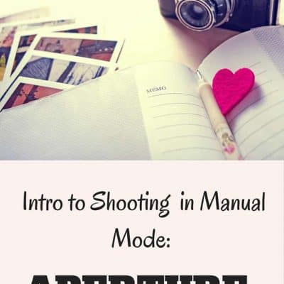 Photography 101: Shooting in Manual: Aperture