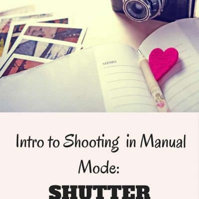 Photography 101 Shooting in Manual: Shutter Speed
