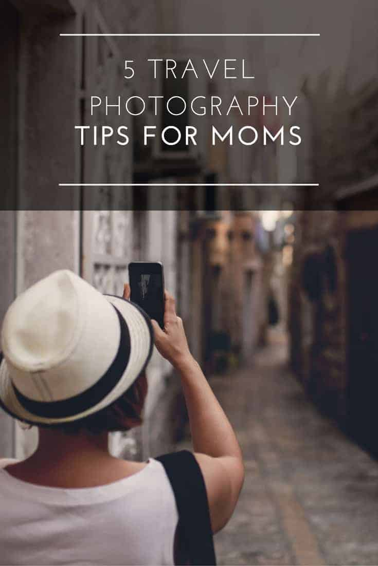 check out these awesome Travel Photography tips for moms! #photographytips #travelphotography