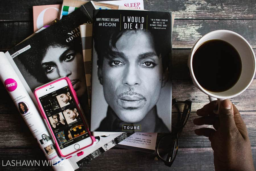 Prince, the icon, the man. I'm still shedding purple tears, and I'm reading I would die for you by Toure.