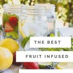 Here are the best fruit infused water recipes to cool you off