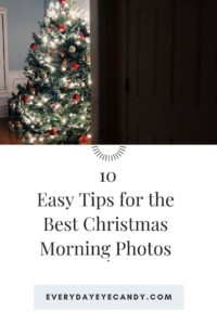tips for the best Christmas morning photos.