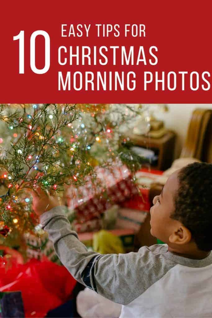 looking for tips to photograph Christmas morning? This is your guide to everything from preparation to getting the details. 10 easy tips for christmas morning photos.