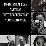 5 Important African American Photographers that You Should Know