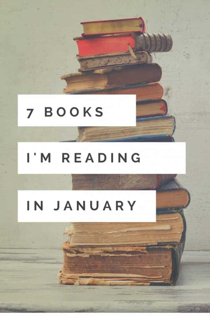7 books that i am reading this January to start the year off right.