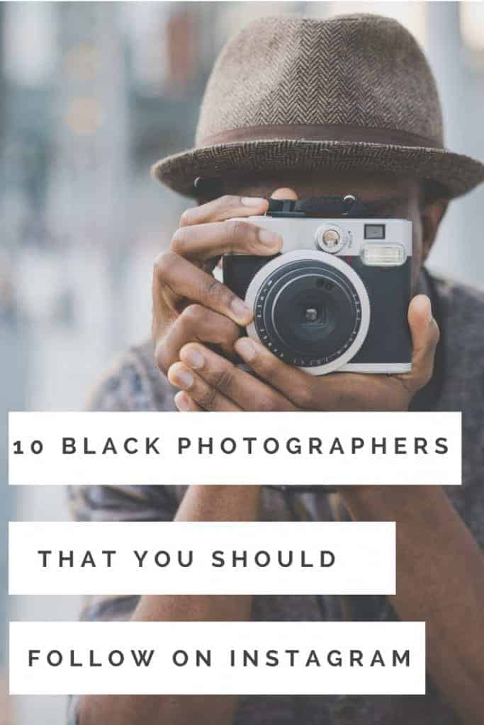 Instagram is full of great accounts to follow. Here are 10 black photographers on Instagram that you you should follow right now.