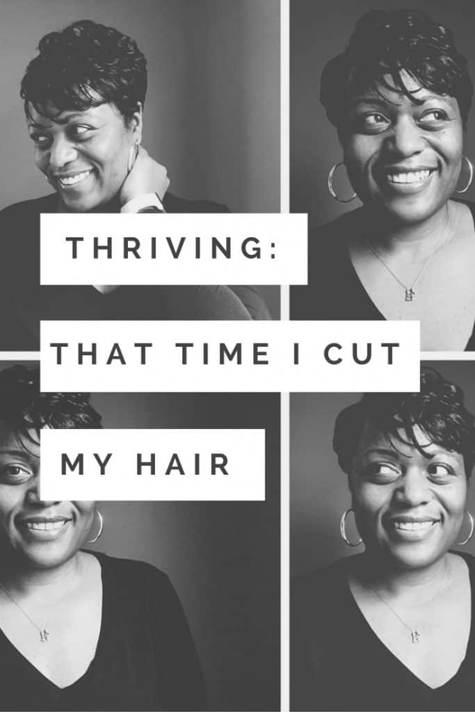 Thriving: That time I cut my hair: I went from natural hair and all that entails to a short relaxed style.