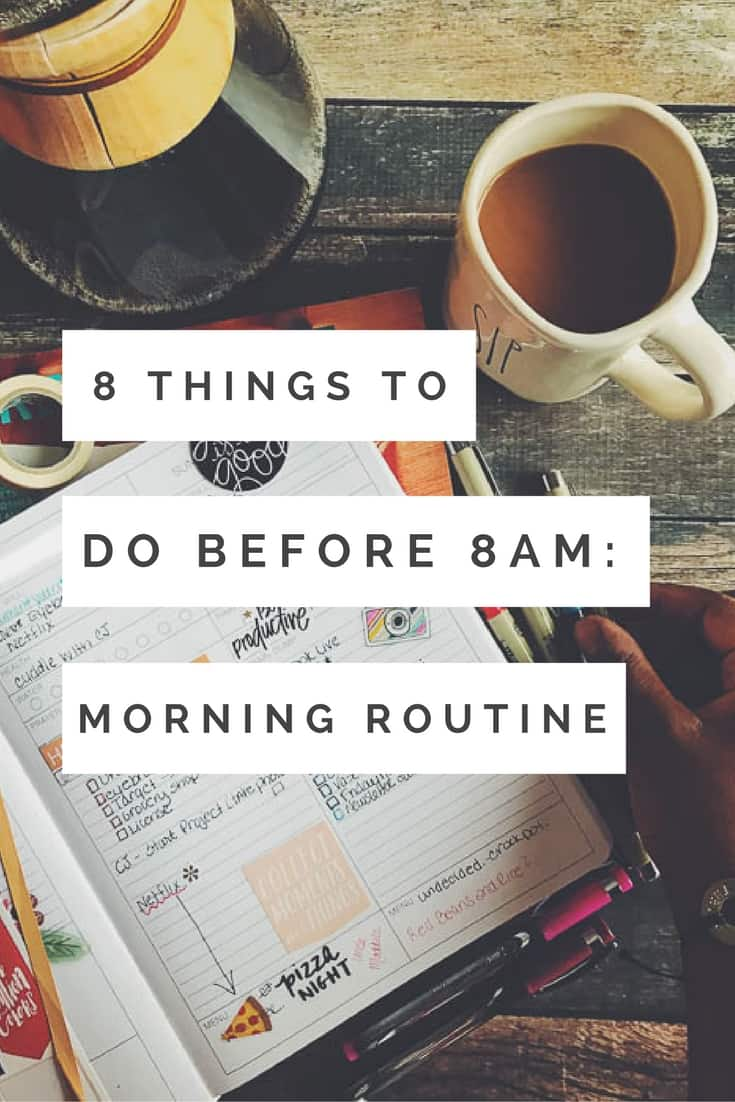 Having a morning Routine can help you be productive and get so much done! Check out the 8 things you can get done before 8 am to help you have a more productive day. #productive #todolist #morningroutine