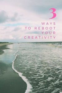 Are you in a creative rut? Check out these 3 ways to reboot your creativity