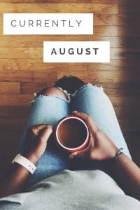 August Edition of Currently: Netflix, Dark Tower, Porch Life and Instagram