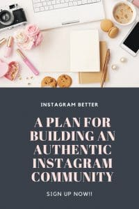Are you loosing Instagram Followers? Getting no engagement with the followers you do have? Check out this plan to help you build an authentic engaged community.