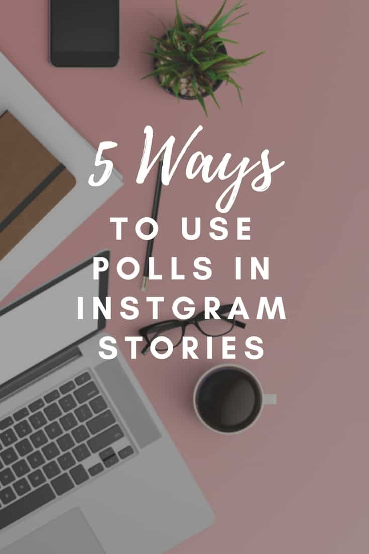 5 ways to use Polls in Instagram Stories. Want more followers on Instagram? You need to know what they are thinking and get them engaged on Instagram. use Polls on Instagram Stories to learn more about your audience and what keeps them engaged. #instagram #instagramstories