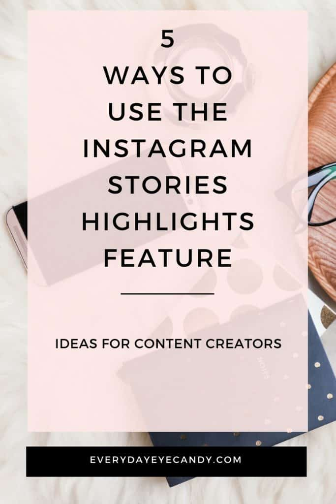 Instagram stories always evolves! Check out how to use the new Instagram Stories Highlights Feature and 5 ways content creators and influencers can use it now to grow your brand.