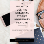 5 Ways to Use the New Instagram Stories Highlights