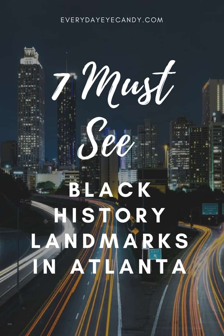 Looking for things to do in Atlanta the next time you visit? Check out these 7 must see Black History Landmarks in Atlanta. #atlanta #blackhistory #africanamerican #visitatlanta