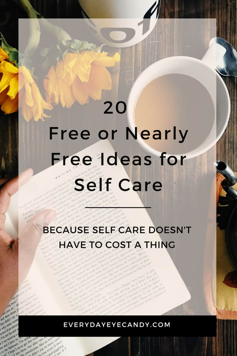 Self care doesn't have to cost you a thing! Check out these 20 free or nearly free ideas for self care. #selfcare #selfcareideas #freeselfcareideas