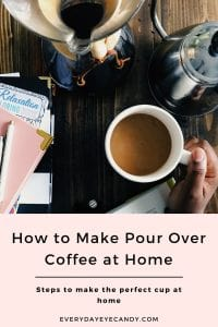 POUR OVER COFFEE AT HOME