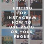 editing for instagram using vsco on your phone