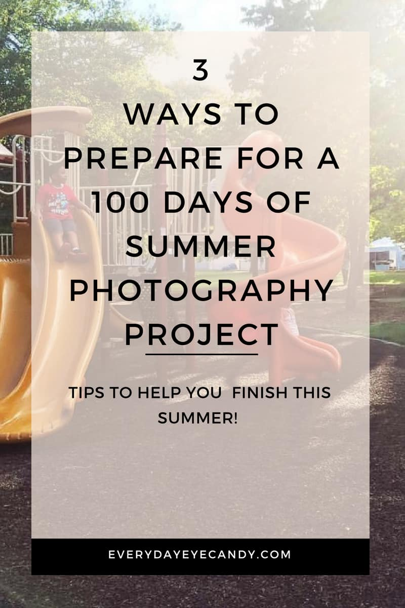 Want to succeed with a 100 days of summer project? check out these 3 tips to help you complete our project this summer! #100daysofsummer #photographyprojects