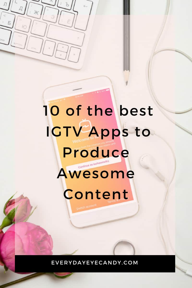 check out these 10 apps for IGTV to help you take your content to the next level #IGTV #Instagram #instagramtips