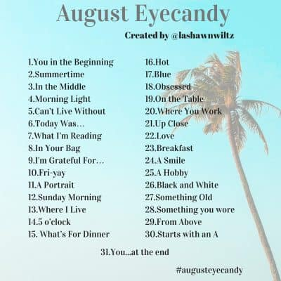 August Eyecandy 2018 Photo a Day Project