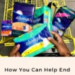 Team up with Always and Dollar General to help end period poverty