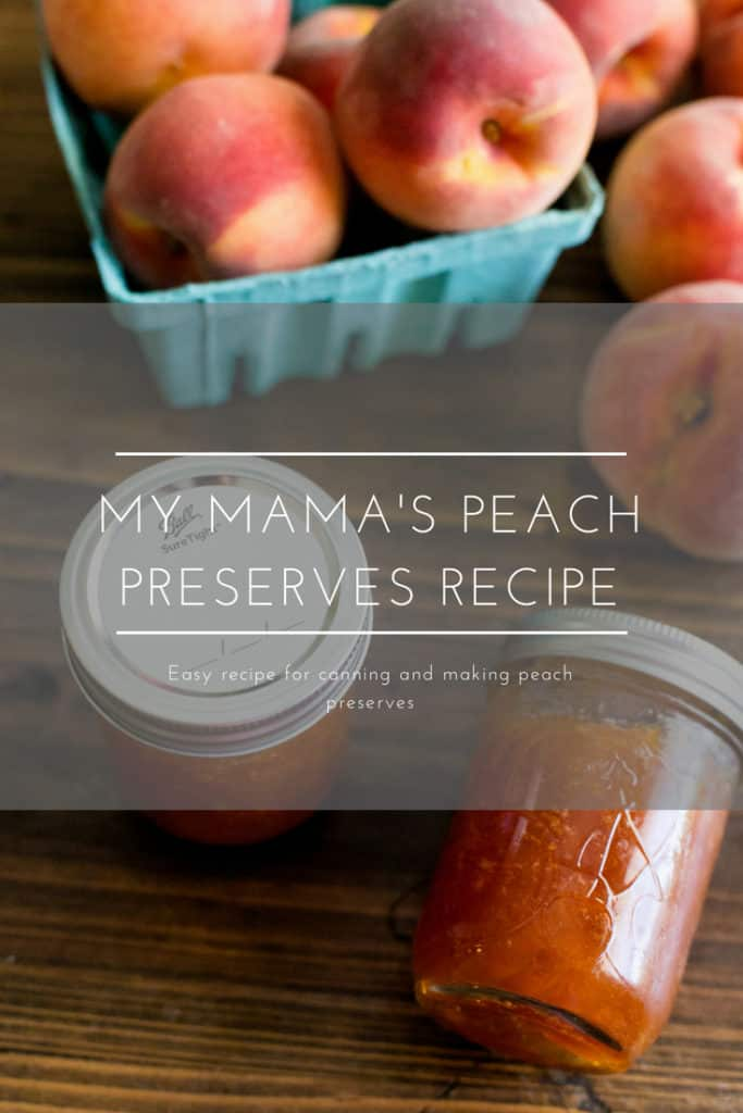 my mama's peach preserves recipes