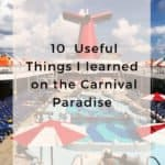 10 Useful Things I learned on the Carnival Paradise.