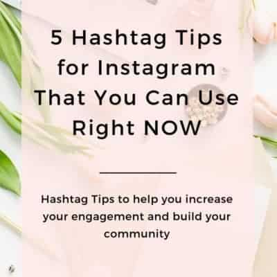 5 Hashtag Tips for Instagram That You Can Use Now