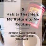 5 Habits That Help Me Return to My Routine