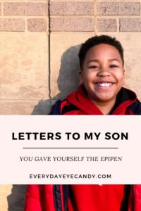 letters to my son, you have yourself the epipen