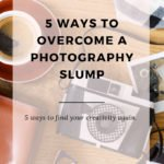 overcome a photography slump