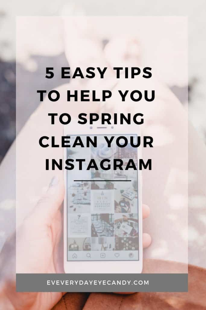TIPS TO HELP YOU SPRING CLEAN YOUR INSTAGRAM