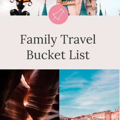 25 Amazing Ideas for Our Family Travel Bucket List