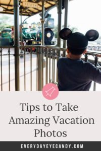tips to take amazing vacation photos this summer