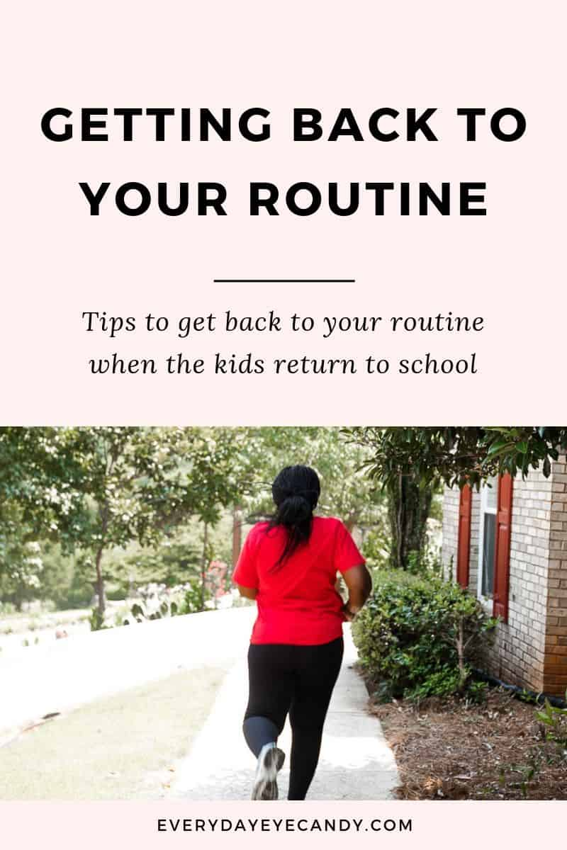 Tips to Help you get back to your routine when the kids go back to school #backtoschool #routine #motherhood