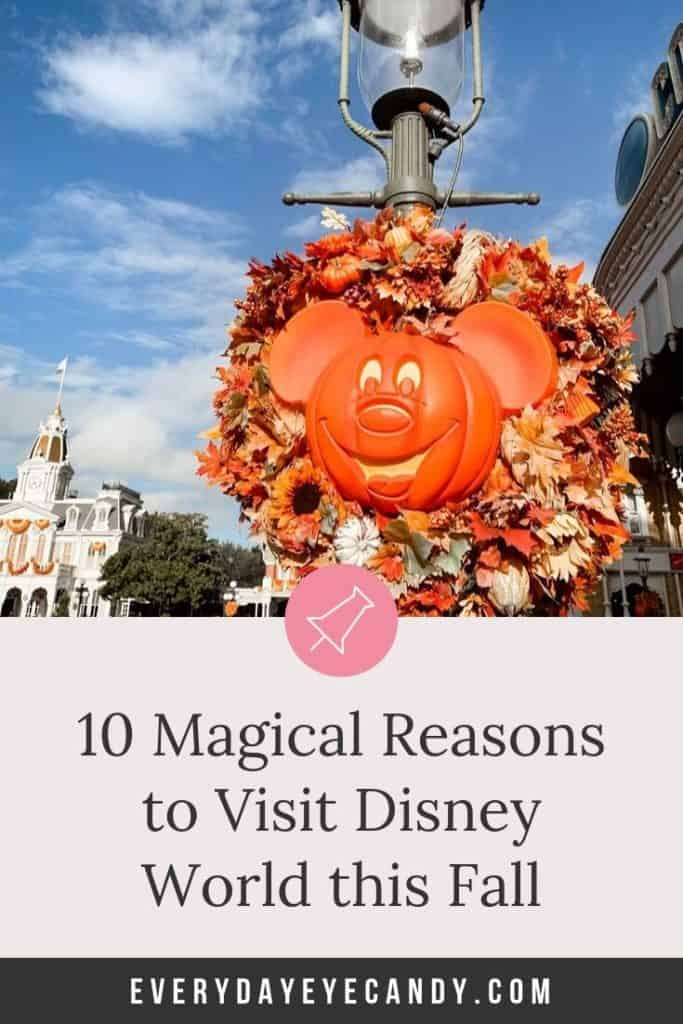 10 reasons to visit disney world this fall.