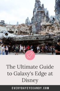 The Ultimate Guide to Galaxy's Edge at Disney