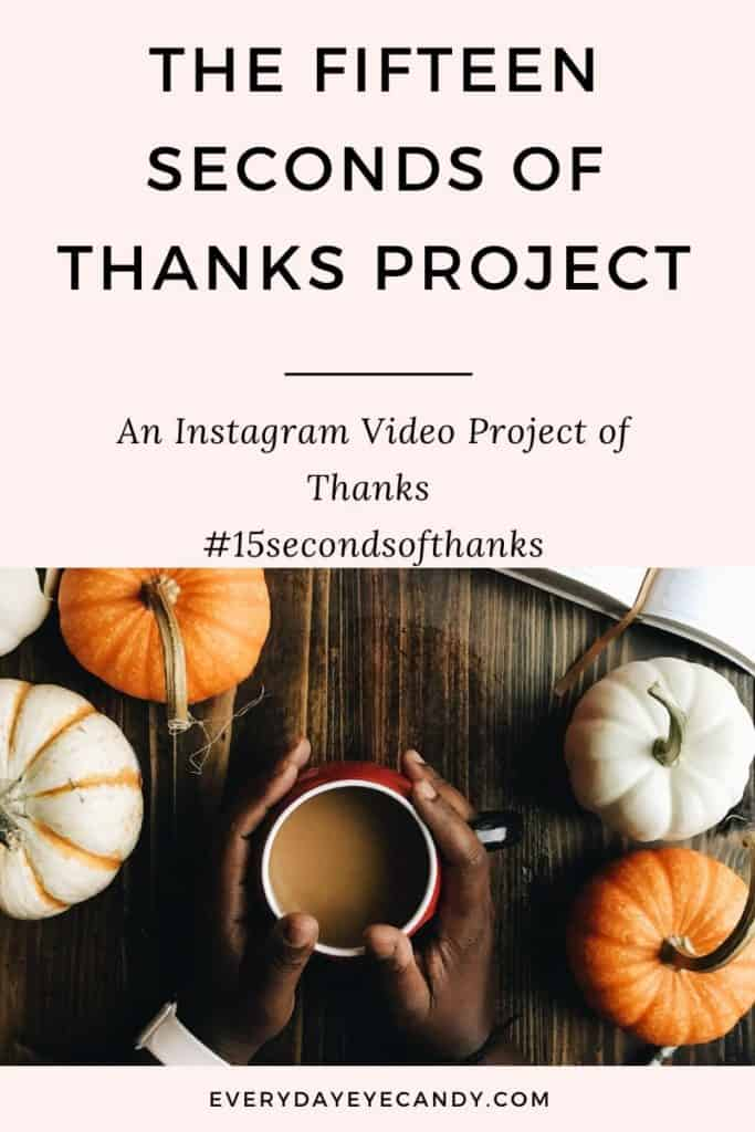 the fifteen seconds of thanks project on Instagram