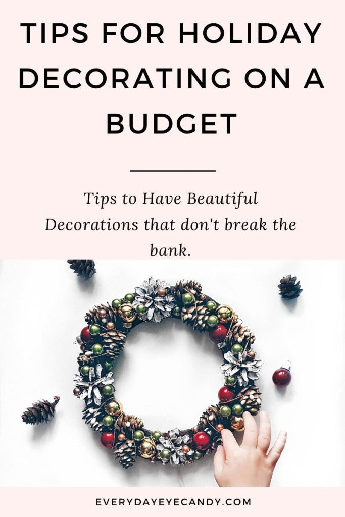 TIPS FOR HOLIDAY DECORATING ON A BUDGET