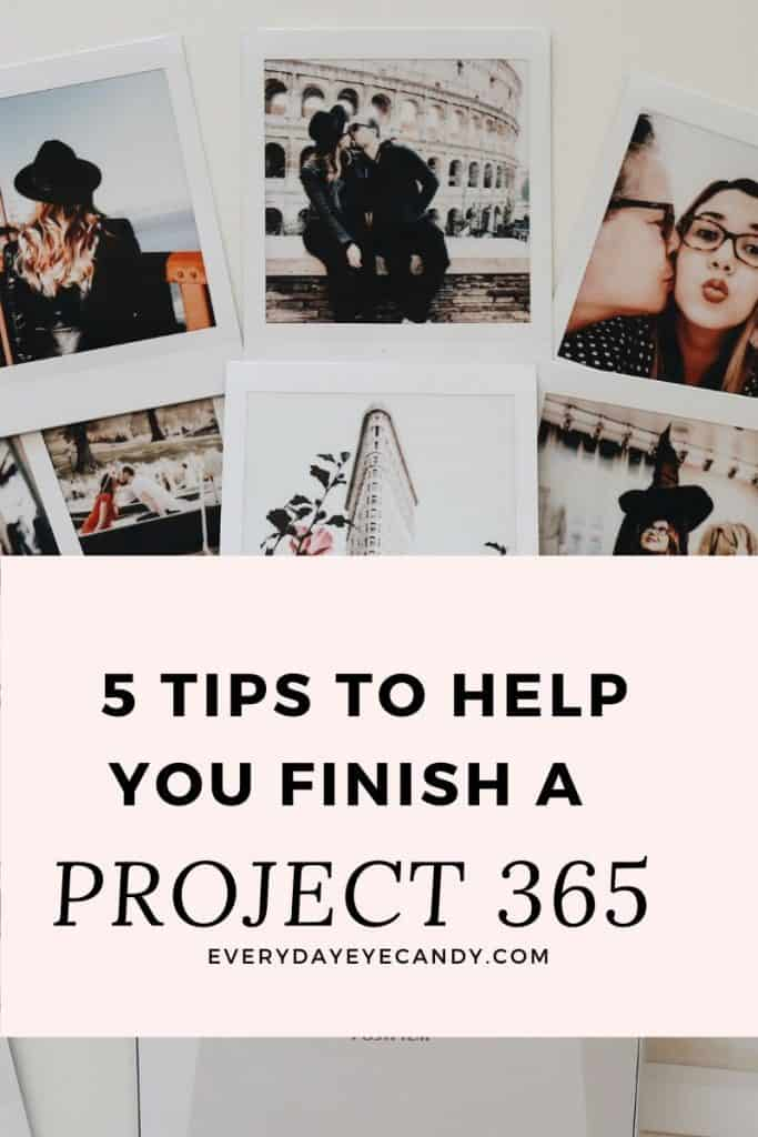 5 TIPS TO HELP YOU FINISH A PROJECT 365