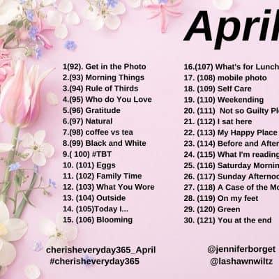 April Photo A Day: Cherish Everyday 365