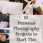 10 personal photography project ideas