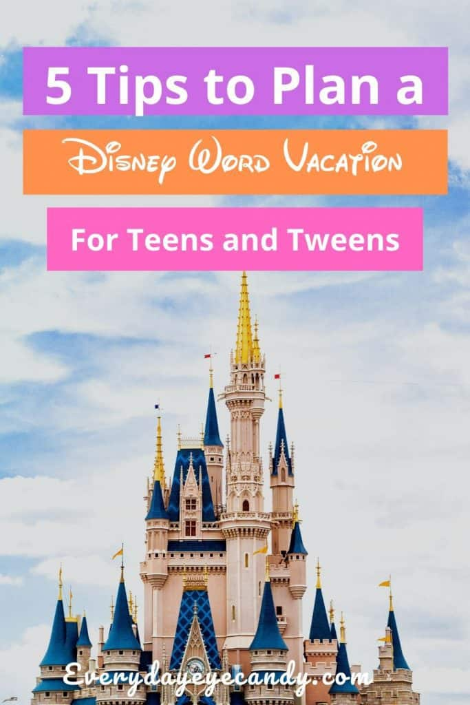 visit Disney World with teens and tweens.